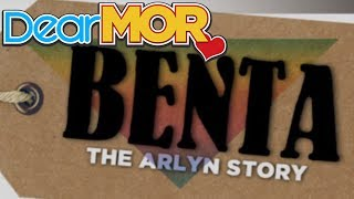 "Dear MOR: ""Benta"" The Arlyn Story 06-21-16"