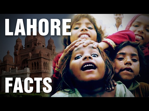 10 Amazing Facts About Lahore