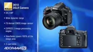 Nikon D610 DSLR Camera: Product Overview: Adorama Photography TV