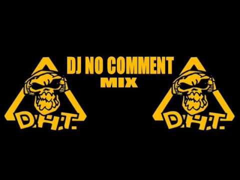DJ NO COMMENT MIX DHT