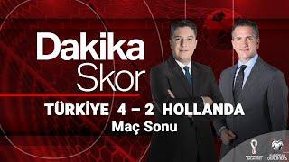 Dakika Skor Milli Maç Özel - Türkiye 4 - 2 Hollanda