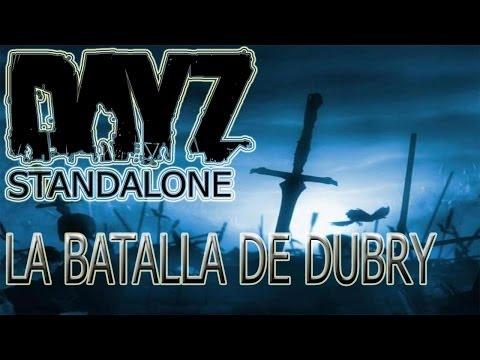 Dayz Standalone   LA BATALLA DE DUBRY