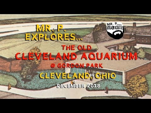 Mr. P. Explores... The Abandoned Cleveland Aquarium (Cleveland, Ohio)