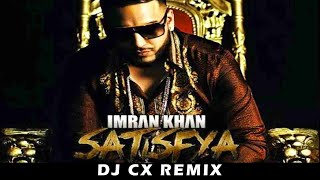 Satisfya Imran Khan ( Remix ) DJ CX