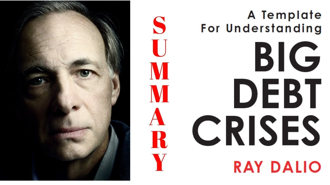 Ray Dalio S New Book Summary Big Debt Crises Youtube