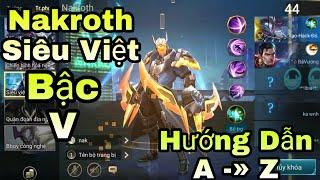 Liên Quân | Cầm Nakroth Siêu Việt Bậc 5 Quẩy - Hướng Dẫn Cách Chơi Và Cách Lên Đồ Chuẩn Nakroth