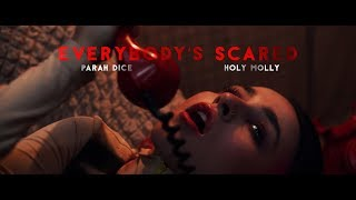 Parah Dice, Holy Molly - Everybody'S Scared