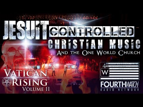 Jesuit Controlled Christian Music & The One World Church