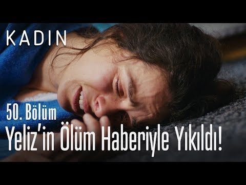 Bahar, Yeliz'in ölüm haberiyle yıkıldı! - Kadın 50. Bölüm