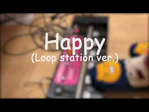 Happy - Pharrell williams (Loopstation ver)