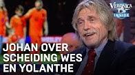 Johan over scheiding Wes en Yolanthe: 'Trouwen is kapitaalsvernietiging' | VERONICA INSIDE