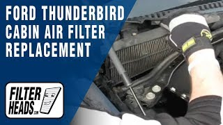 Cabin air filter replacement- Ford Thunderbird