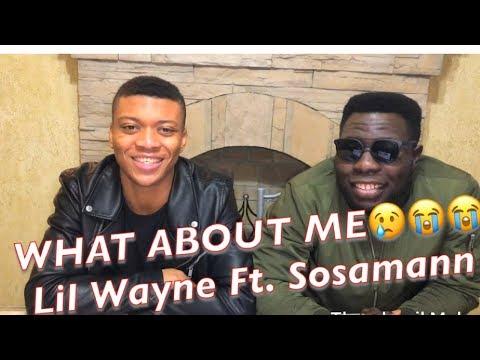 LIL WAYNE - WHAT ABOUT ME Ft  SOSAMANN