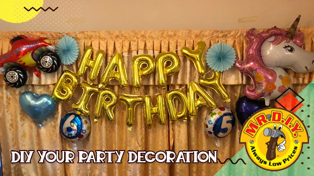 Mr Diy Birthday Decoration Haul Decorating Affordable Simple Birthday Party At Home Hb Youtube