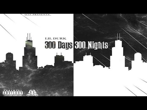 Lil Durk - 300 Days 300 Nights (Full Mixtape)