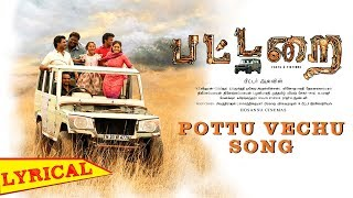 Pottu Vechu Lyrical Video   Pattarai Tamil Movie   J.D Chakravarthy, Senthil, Renuga   Peter Allvin