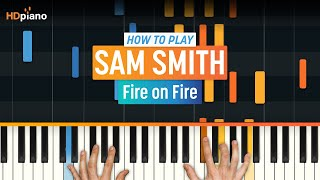"""How To Play """"Fire on Fire"""" by Sam Smith 