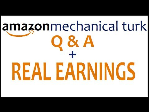 Amazon Mechanical Turk: Q&A and REAL EARNINGS
