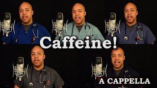 Caffeine! (A Cappella Jolene Parody)