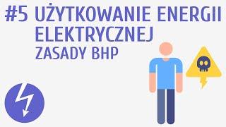 Użytkowanie energii elektrycznej. Zasady BHP #5 [ Prąd elektryczny ]
