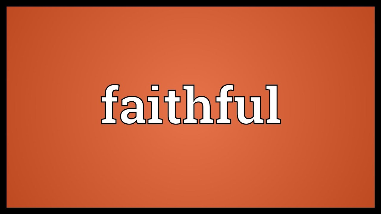 faithful meaning youtube