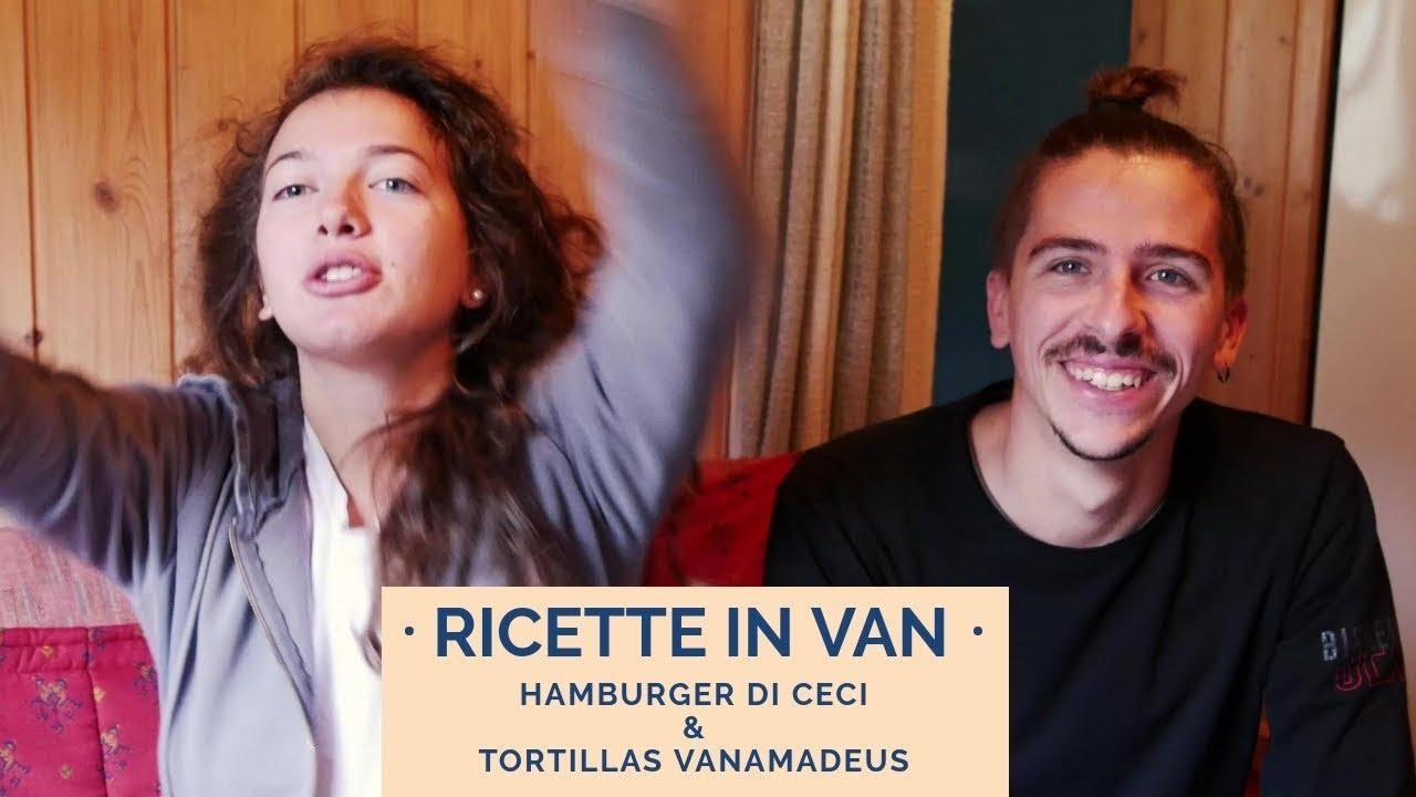 Ricette in van: hamburger di ceci e tortillas vanAmadeus - VLOG #017 - A Road To Live