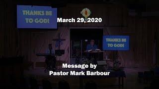 3-29-20 / Pastor Mark Barbour / New Covenant Fellowship