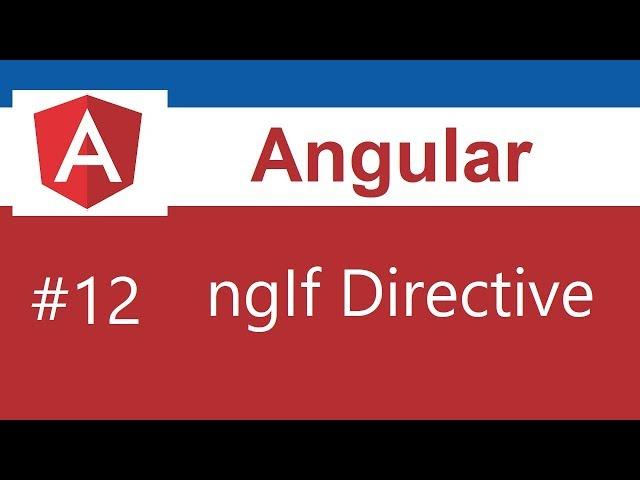 Angular 8 Tutorial - 12 - ngIf Directive