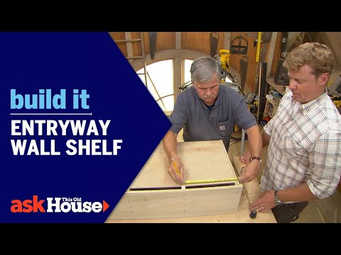 Entryway Wall Shelf | Build It | Ask This Old House