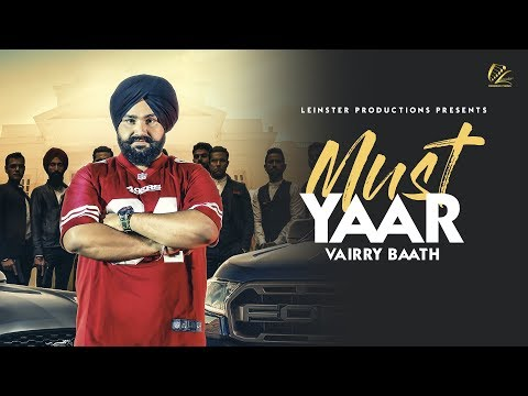 Must Yaar | Vairry Baath- Latest Punjabi Song 2018- Full Video - New Punjabi Songs 2018