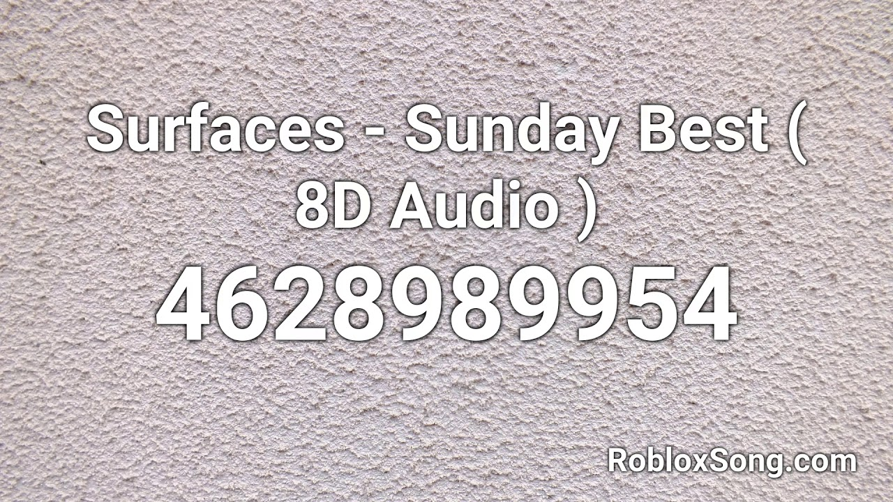 Surfaces Sunday Best 8d Audio Roblox Id Roblox Music Code