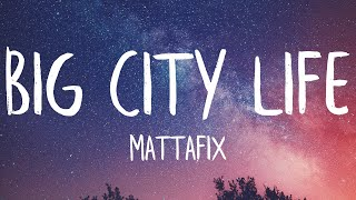 Mattafix - Big City Life (Lyrics) (Best Version)