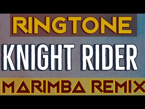 Knight Rider Theme Marimba Remix Ringtone