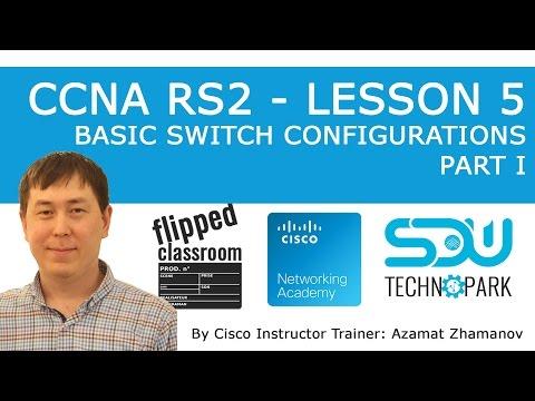 CCNA RS2 Lesson 5 - Switch Configuration Part 1