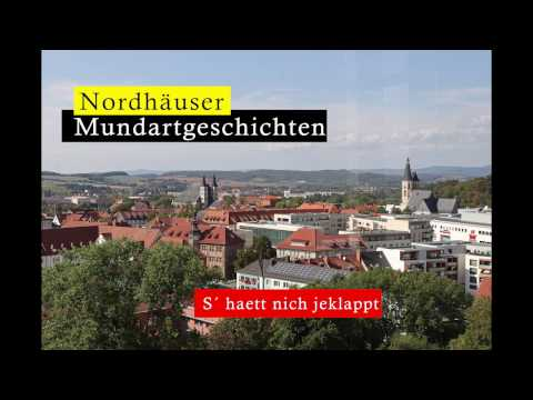Nordhäuser Mundart: S' haett nich jeklappt