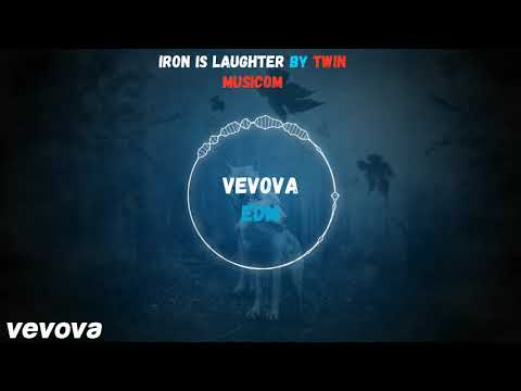 Iron is Laughter by Twin Musicom # vevova EDM Music