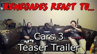 Renegades React to... Cars 3 Teaser Trailer