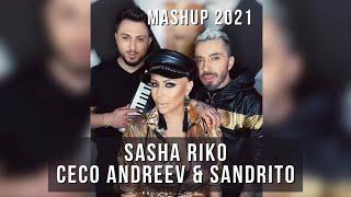 Sasha Riko & Ceco Andreev feat. Sandrito - Mashup 2021
