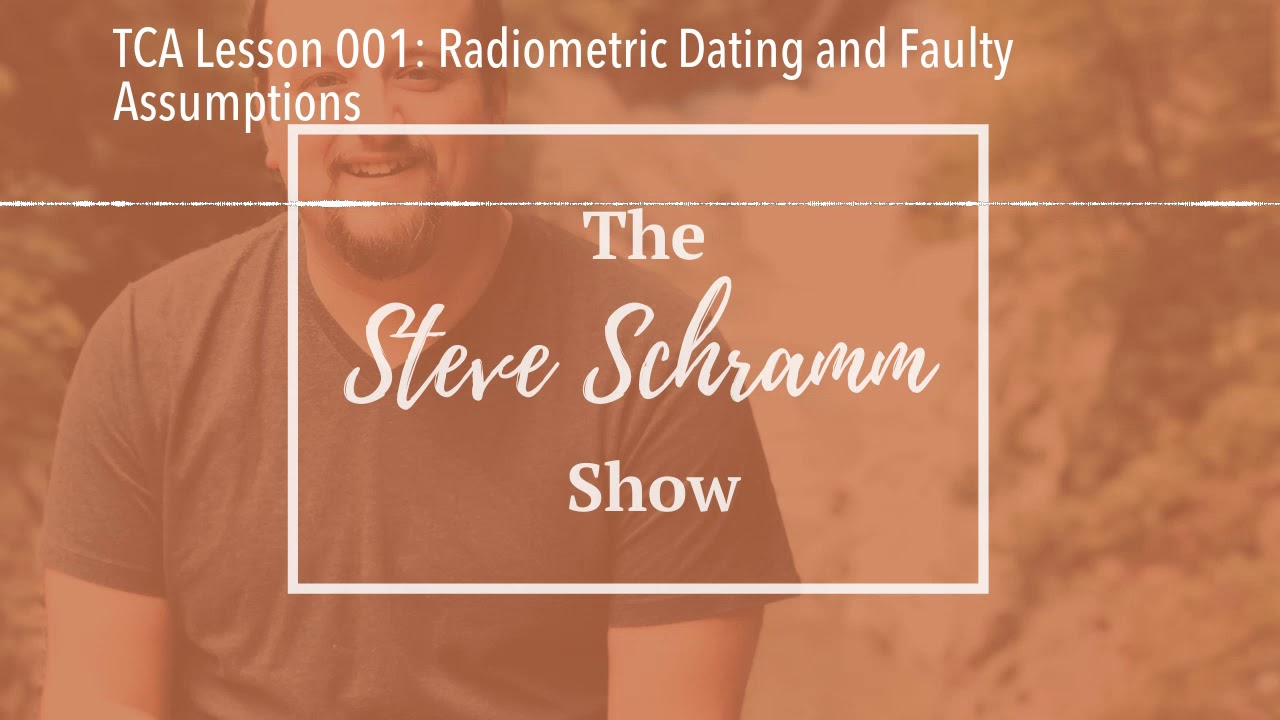 TCA Lesson 001: Radiometric Dating and Faulty Assumptions