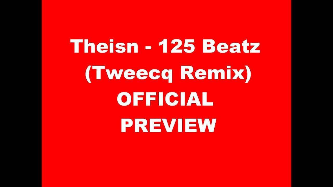 Download Theisn - 125 Beatz (Tweecq Remix) OFFICIAL PREVIEW.wmv