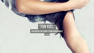 Fun Kids - Music from Audiojungle
