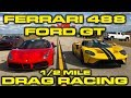 FORD VS FERRARI * Ford GT vs Ferrari 488 Drag Racing down the 1/2 Mile at Wannagofast