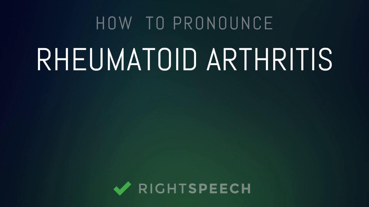 Rheumatoid Arthritis - How to pronounce Rheumatoid Arthritis