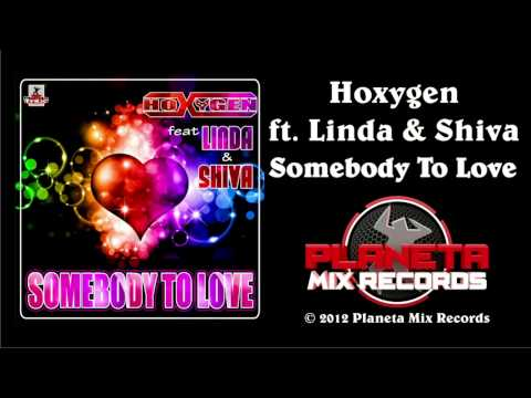 Hoxygen Ft Linda & Shiva - Somebody To Love (Radio Edit)