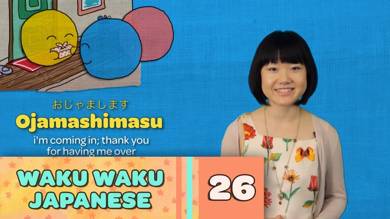 Waku Waku Japanese - Language Lesson 26: Visiting Friends