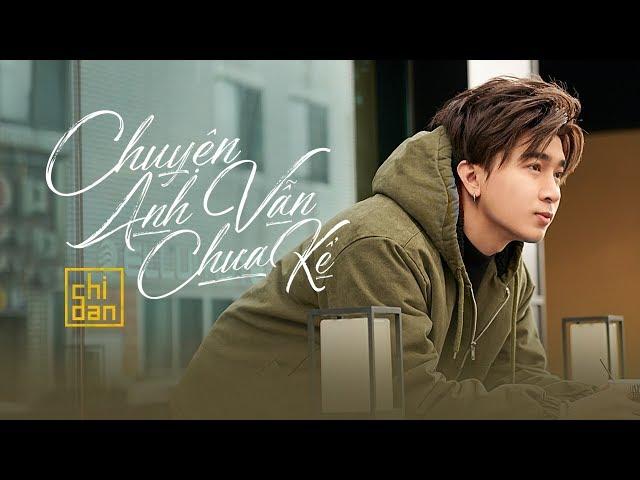 CHUYỆN ANH VẪN CHƯA KỂ | TEASER MV | CHI DÂN