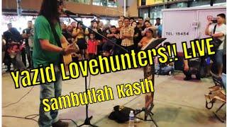Sambutlah Kasih - Live Yazid LOVEHUNTERS - Bukit Bintang 24 March 2019