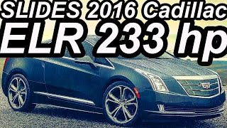 SLIDES US$ 58.495 Cadillac ELR 2016 1.4 233 cv 209 kmh
