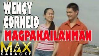 Magpakailanman - Wency Cornejo (Karaoke Version)