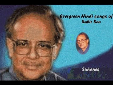 Evergreen Songs of Subir Sen